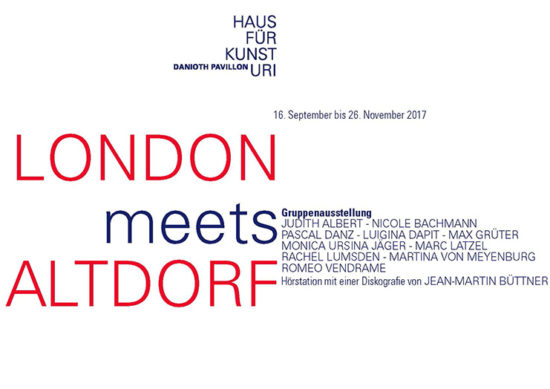 Invitation 'LONDON meets ALTDORF' group show 2017, Haus für Kunst Uri, Altdorf, Switzerland